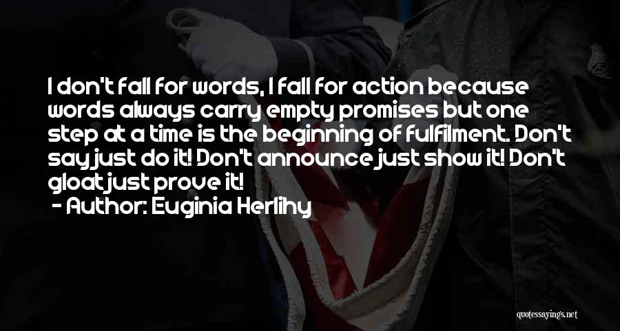 Empty Words Quotes By Euginia Herlihy