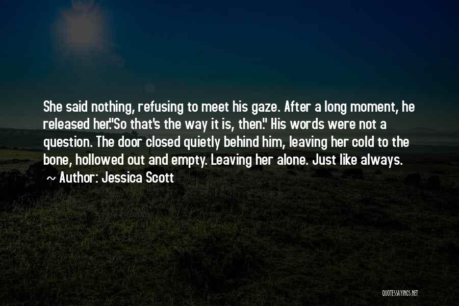 Empty Words Quotes By Jessica Scott