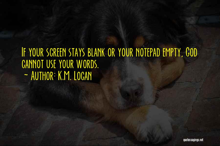 Empty Words Quotes By K.M. Logan