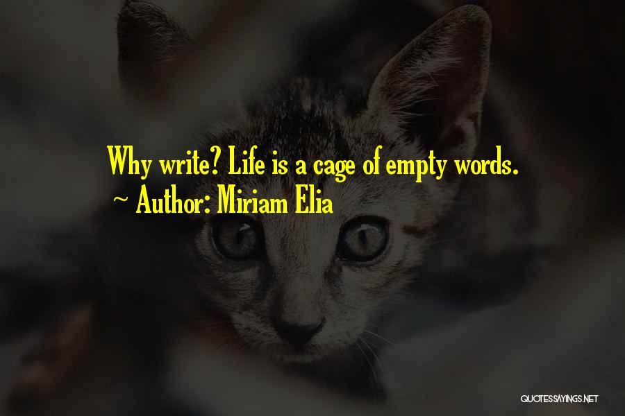 Empty Words Quotes By Miriam Elia