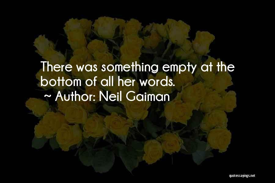Empty Words Quotes By Neil Gaiman
