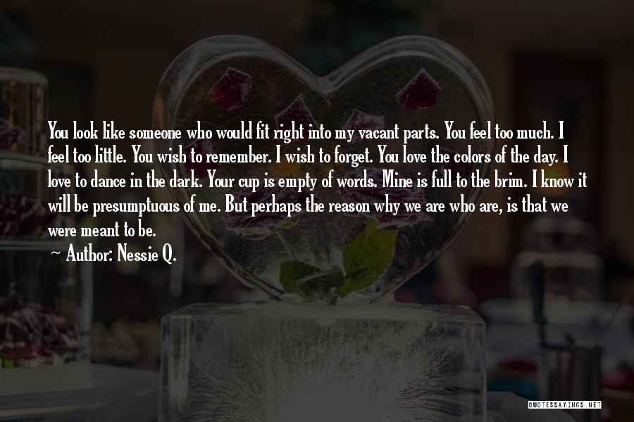 Empty Words Quotes By Nessie Q.