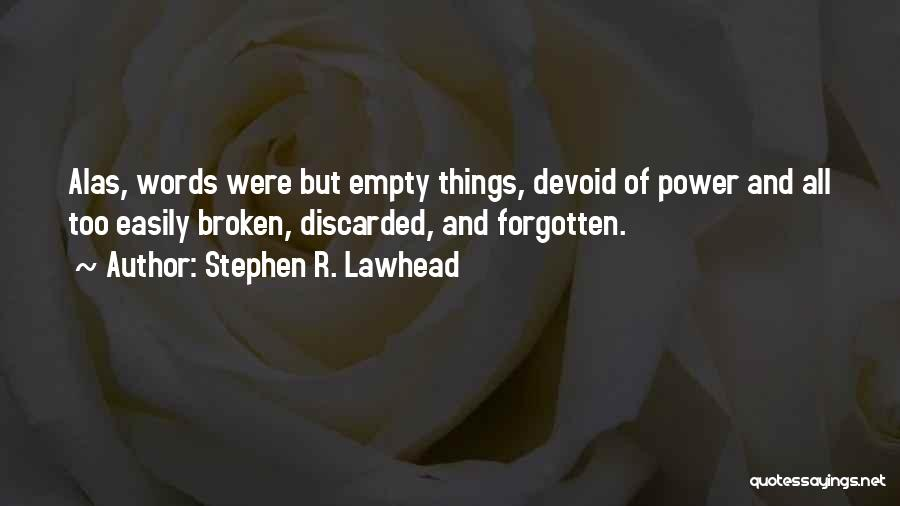 Empty Words Quotes By Stephen R. Lawhead