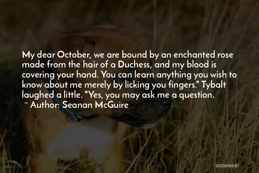 Enchanted Rose Quotes By Seanan McGuire