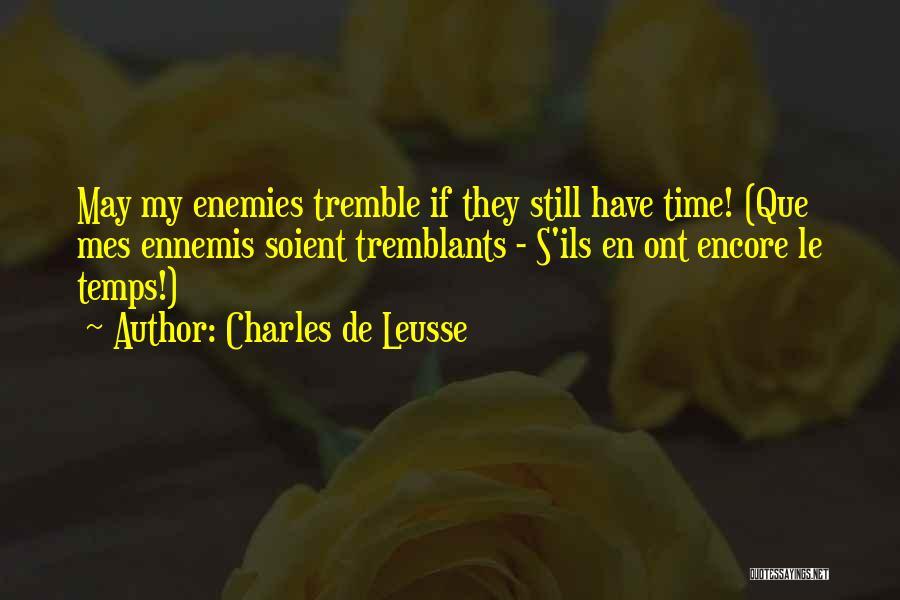 Encore Quotes By Charles De Leusse