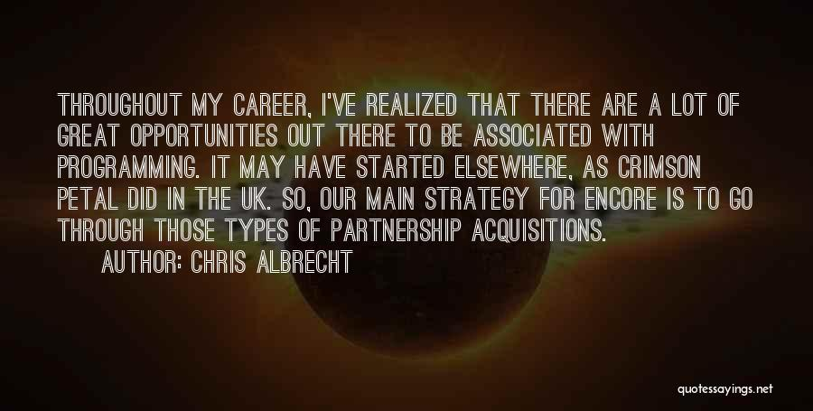 Encore Quotes By Chris Albrecht