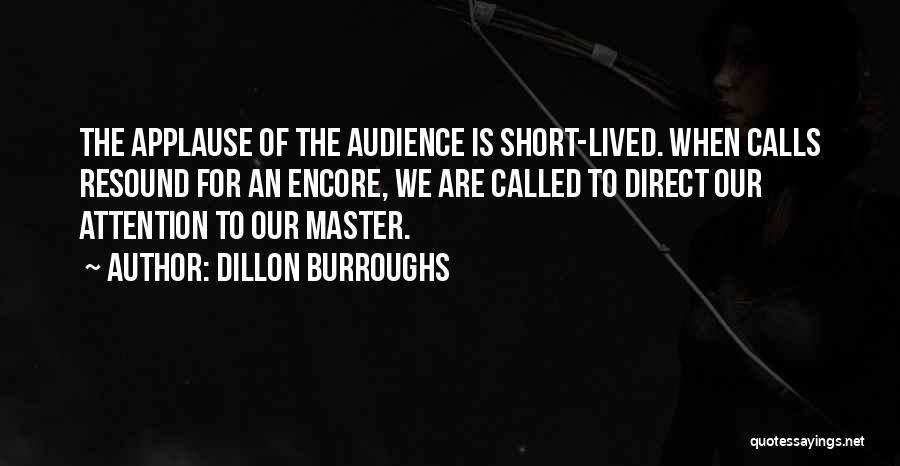 Encore Quotes By Dillon Burroughs