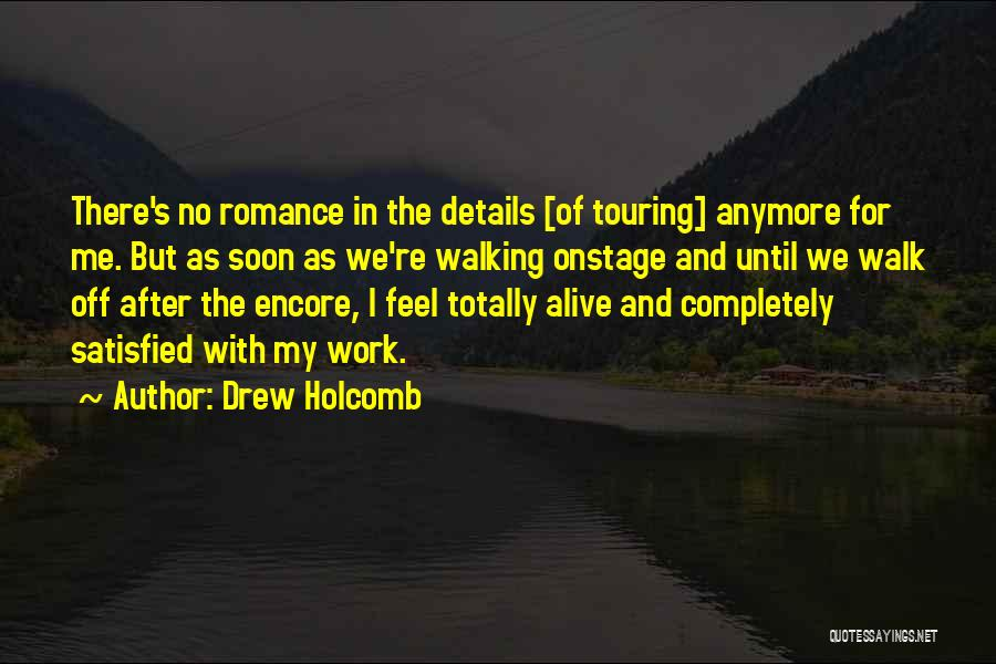 Encore Quotes By Drew Holcomb