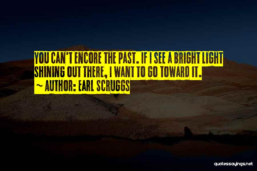 Encore Quotes By Earl Scruggs