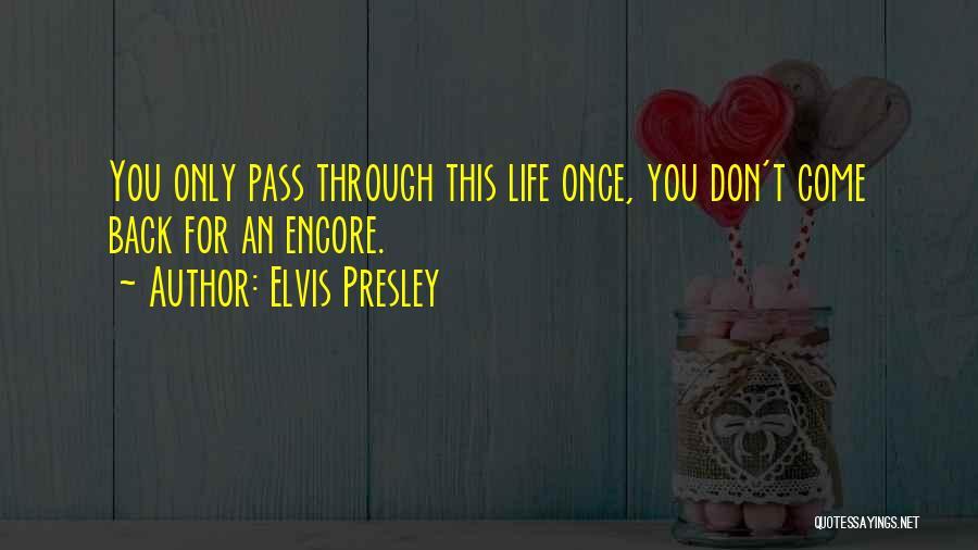 Encore Quotes By Elvis Presley