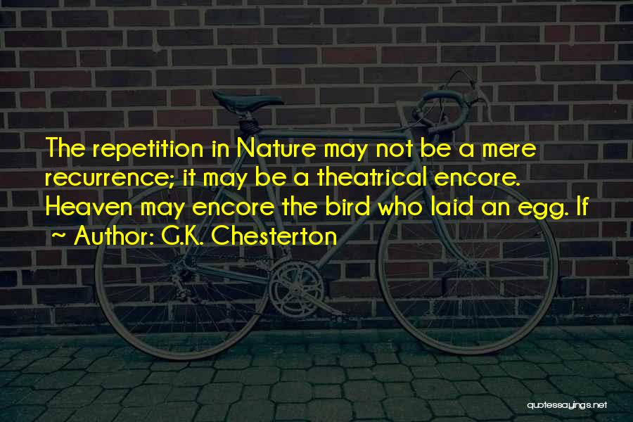 Encore Quotes By G.K. Chesterton