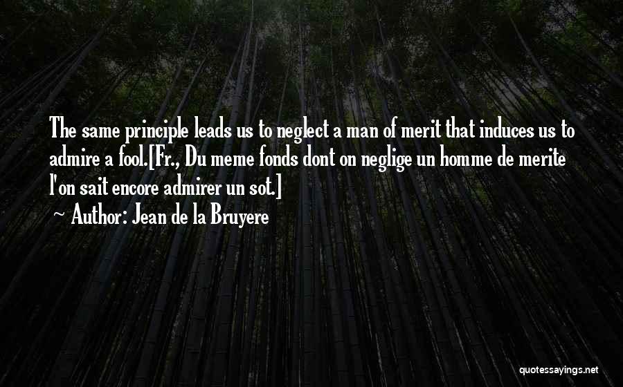 Encore Quotes By Jean De La Bruyere