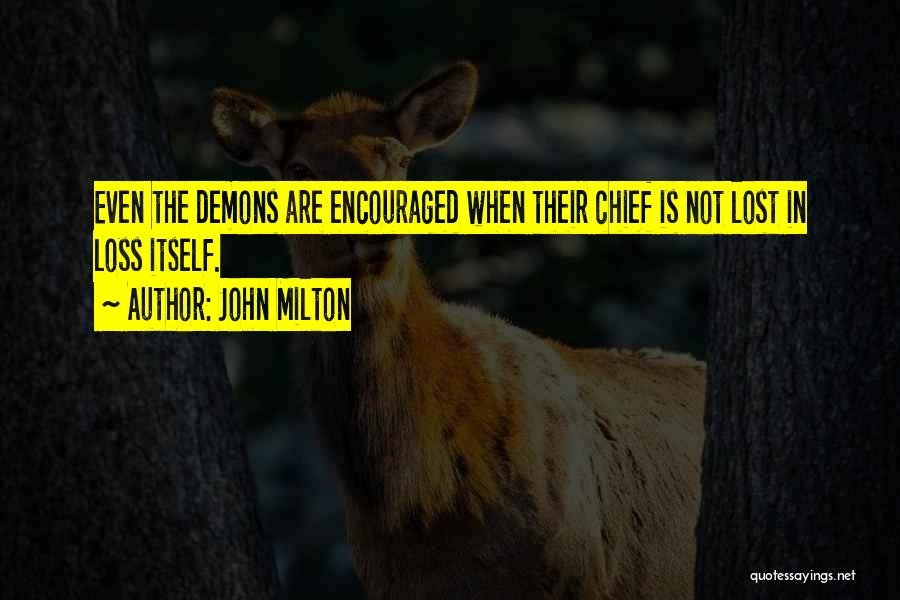 Encouragement And Leadership Quotes By John Milton