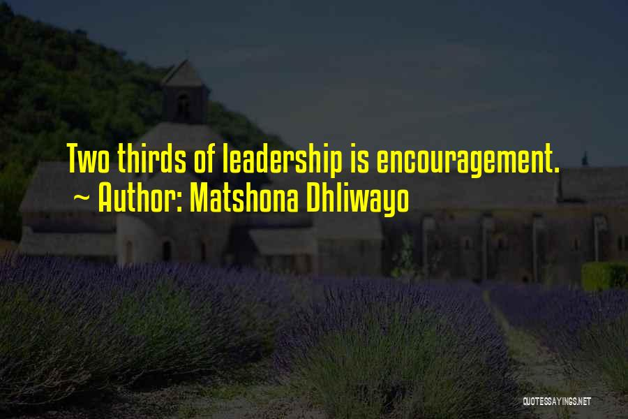 Encouragement And Leadership Quotes By Matshona Dhliwayo