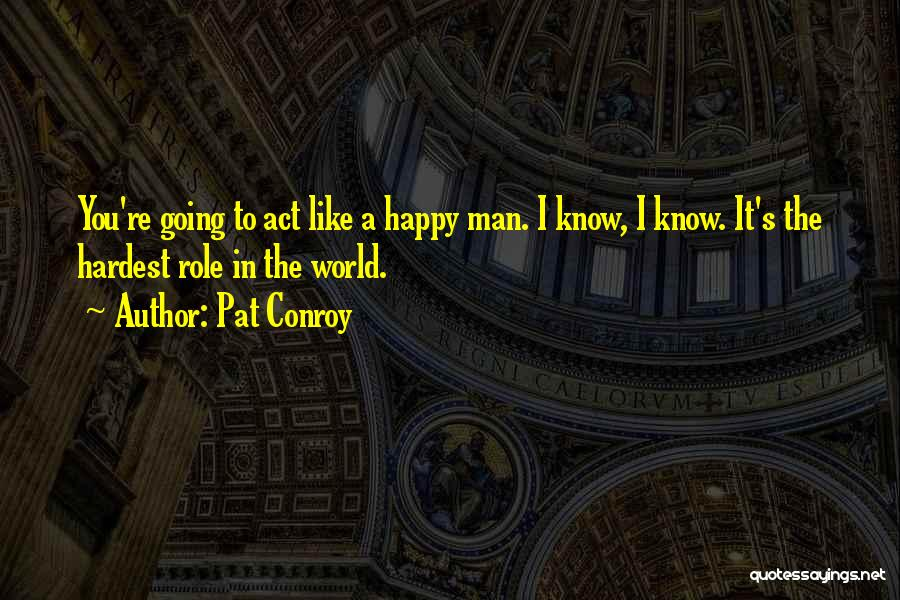 Encouragement And Leadership Quotes By Pat Conroy