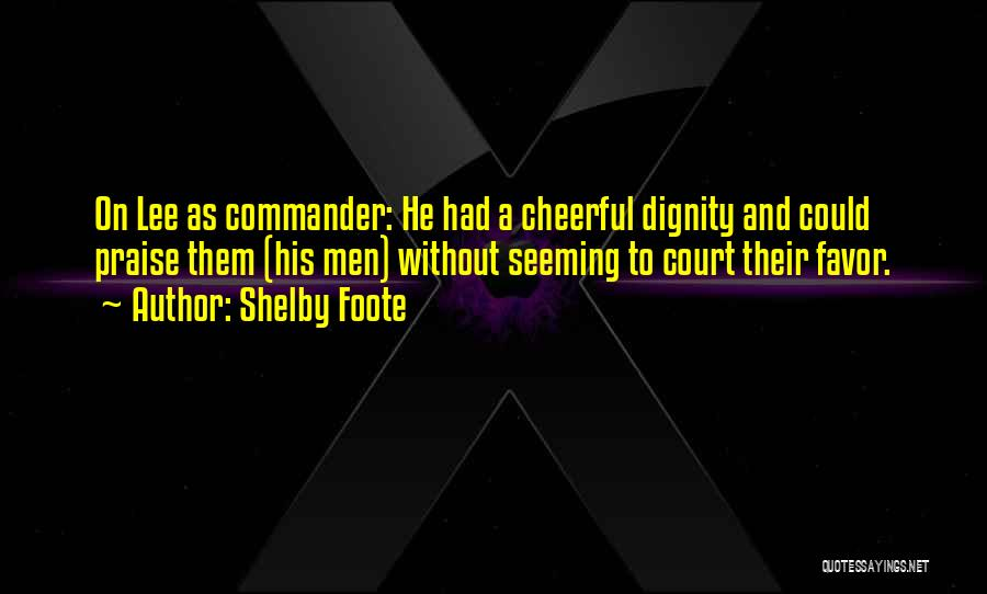 Encouragement And Leadership Quotes By Shelby Foote