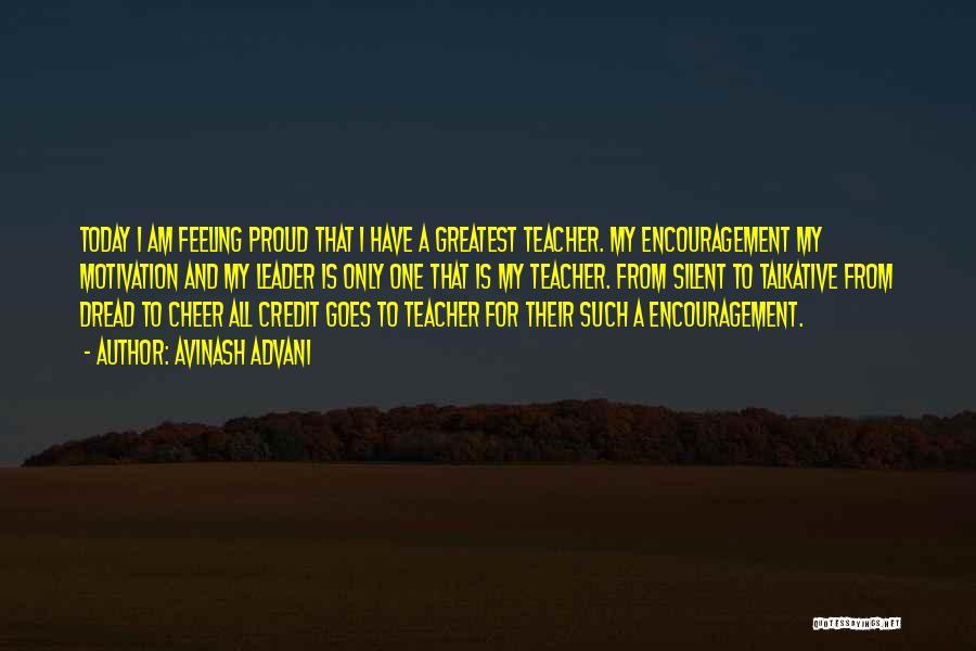 Encouragement For Teachers Quotes By Avinash Advani