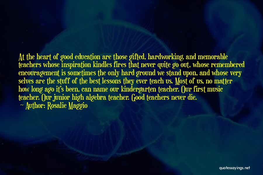 Encouragement For Teachers Quotes By Rosalie Maggio