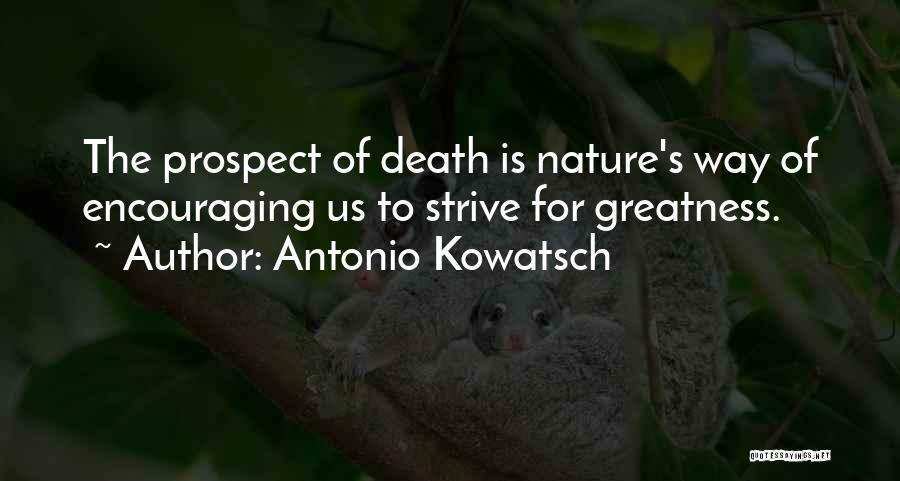 Encouraging Quotes By Antonio Kowatsch