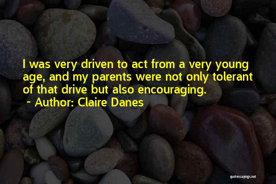 Encouraging Quotes By Claire Danes