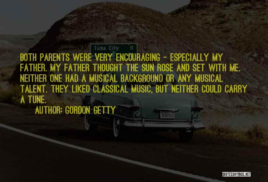 Encouraging Quotes By Gordon Getty
