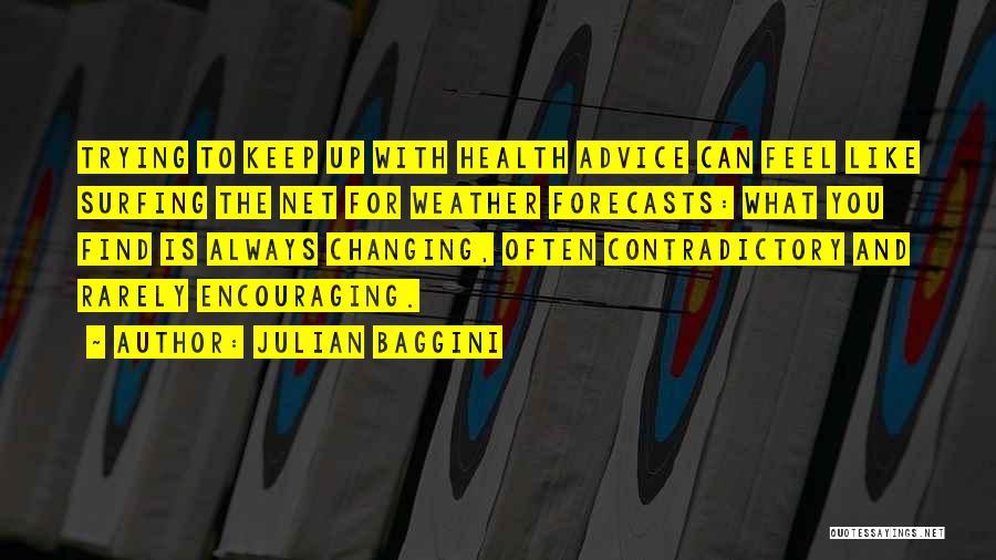 Encouraging Quotes By Julian Baggini
