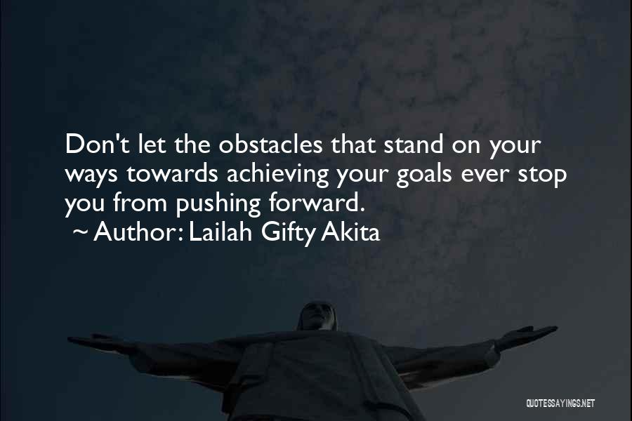Encouraging Quotes By Lailah Gifty Akita