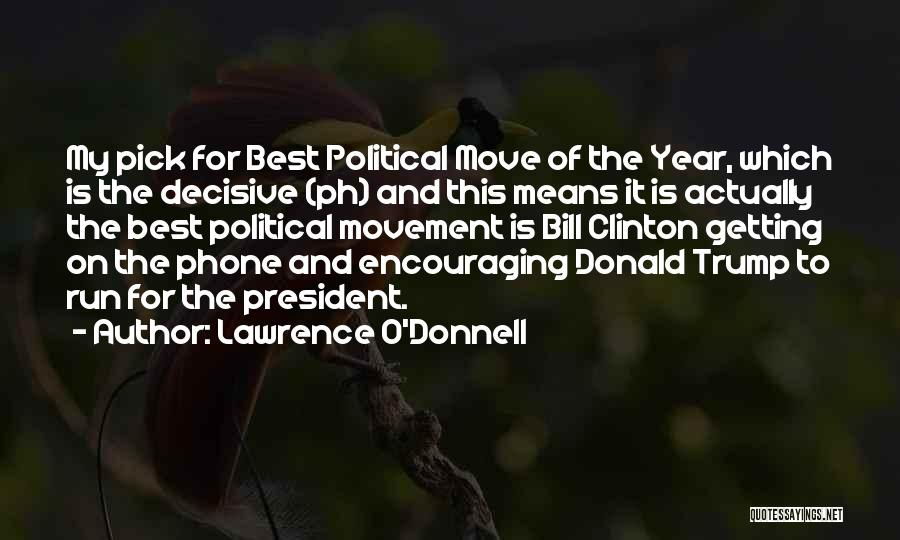 Encouraging Quotes By Lawrence O'Donnell