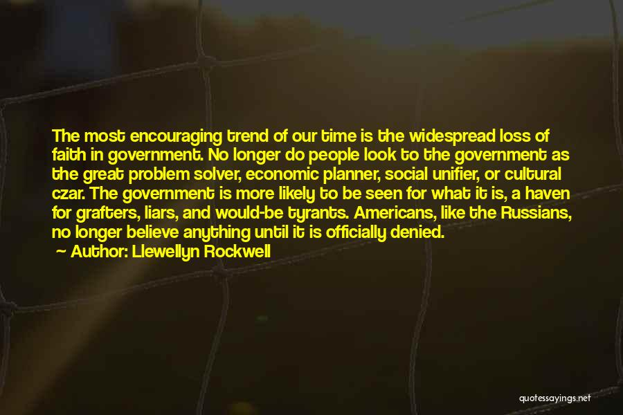 Encouraging Quotes By Llewellyn Rockwell