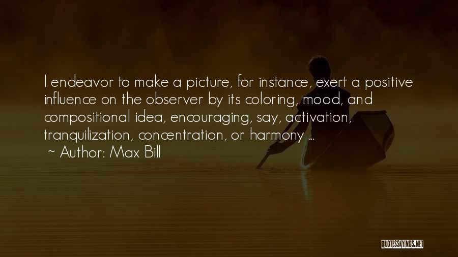 Encouraging Quotes By Max Bill