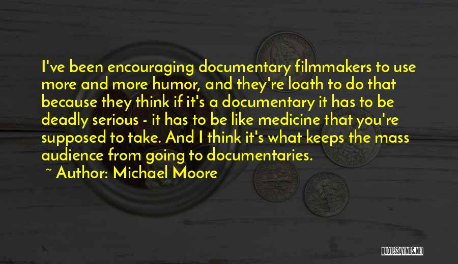 Encouraging Quotes By Michael Moore