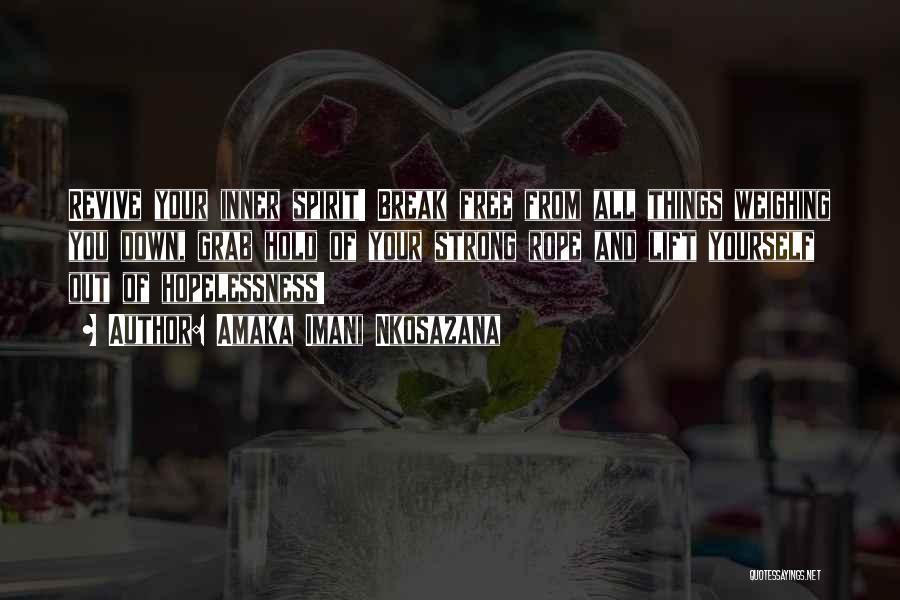 Encouraging Yourself Quotes By Amaka Imani Nkosazana
