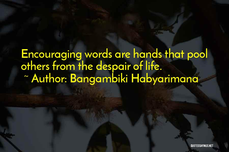 Encouraging Yourself Quotes By Bangambiki Habyarimana