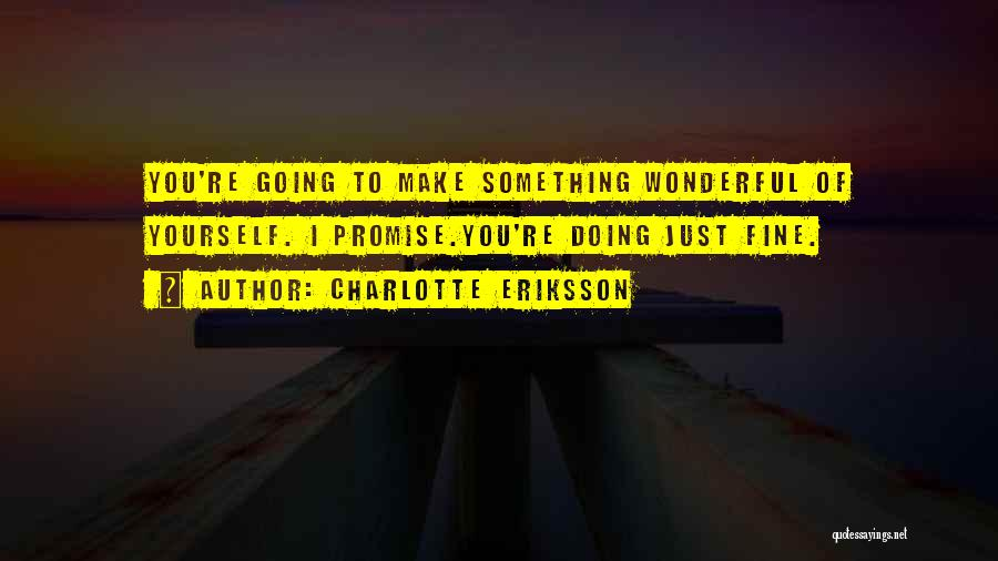 Encouraging Yourself Quotes By Charlotte Eriksson