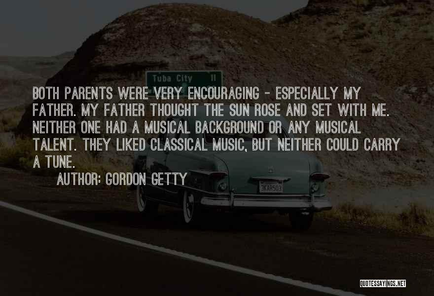 Encouraging Yourself Quotes By Gordon Getty