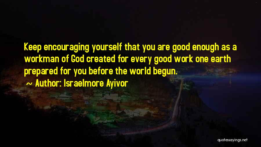 Encouraging Yourself Quotes By Israelmore Ayivor