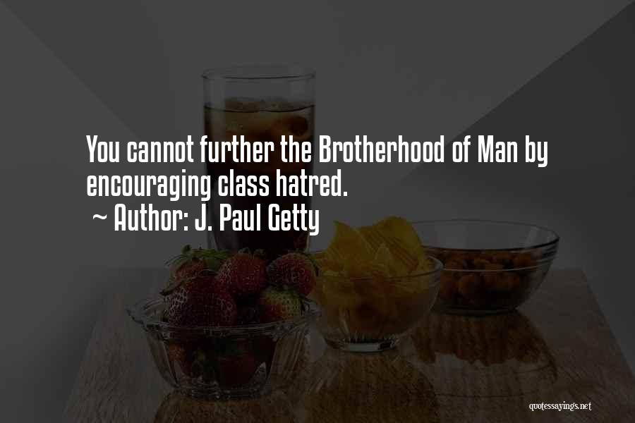 Encouraging Yourself Quotes By J. Paul Getty