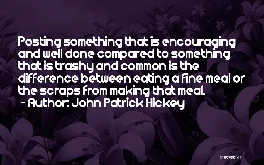 Encouraging Yourself Quotes By John Patrick Hickey
