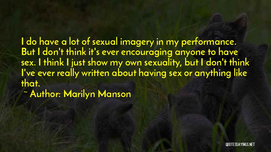 Encouraging Yourself Quotes By Marilyn Manson