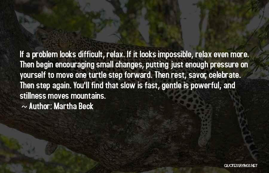 Encouraging Yourself Quotes By Martha Beck