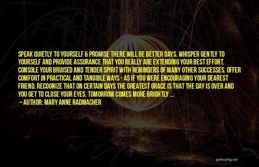 Encouraging Yourself Quotes By Mary Anne Radmacher