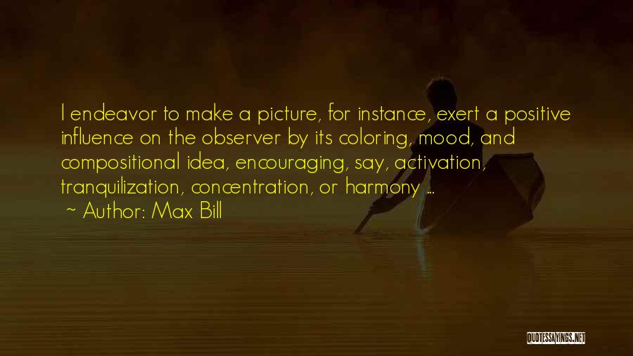Encouraging Yourself Quotes By Max Bill