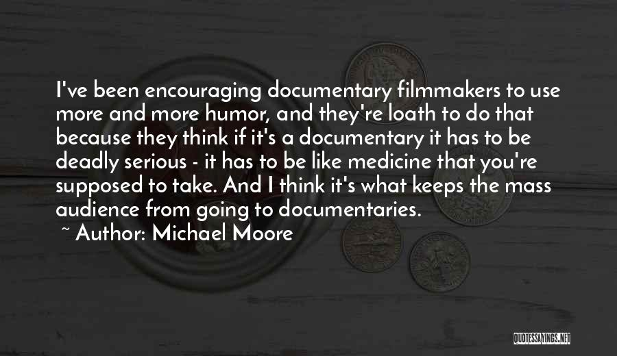 Encouraging Yourself Quotes By Michael Moore