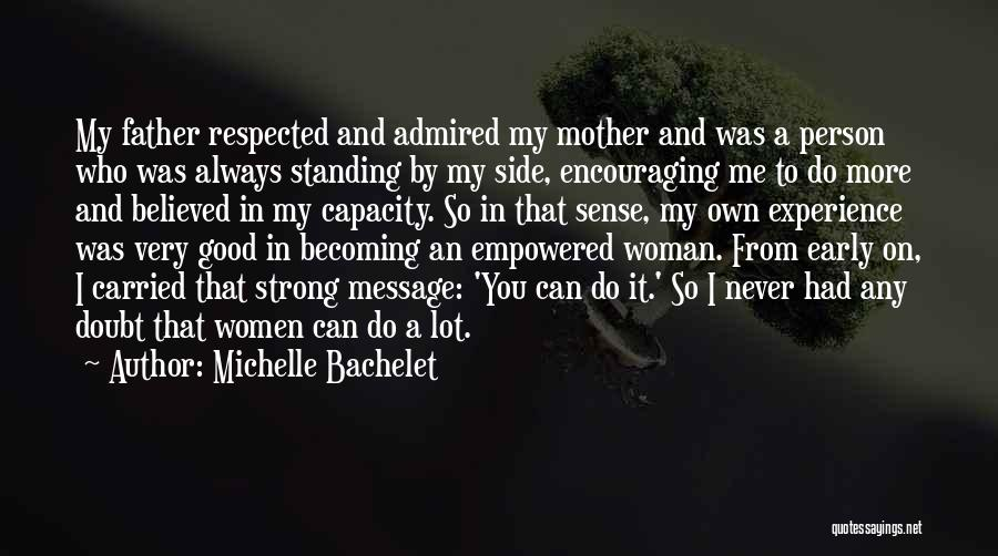 Encouraging Yourself Quotes By Michelle Bachelet