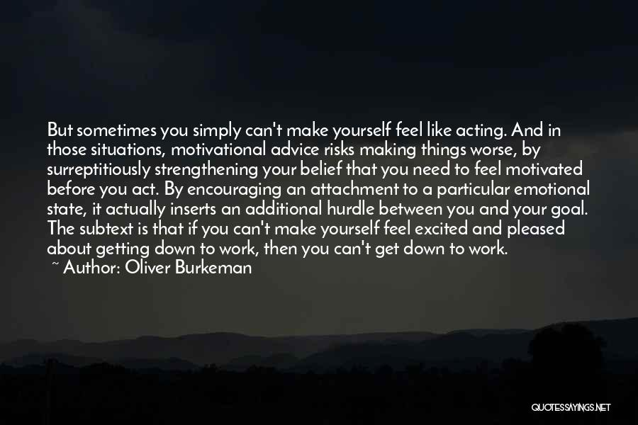 Encouraging Yourself Quotes By Oliver Burkeman