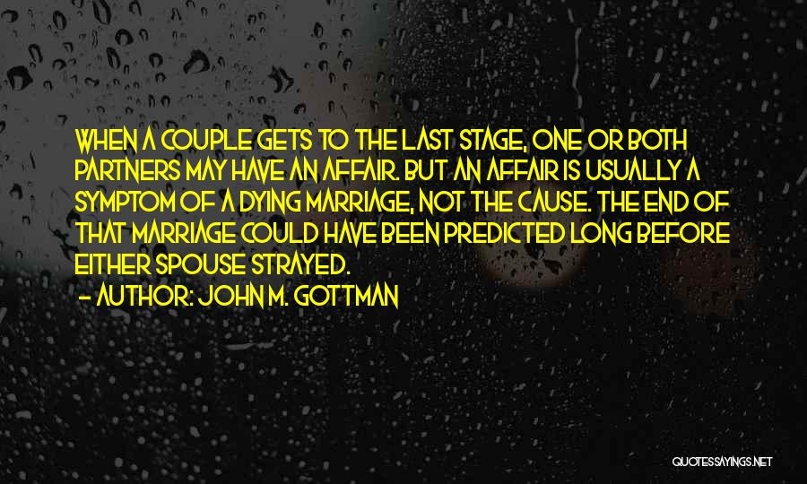 End Of Marriage Quotes By John M. Gottman