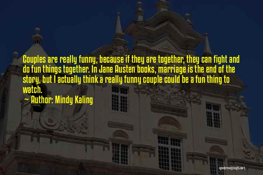 End Of Marriage Quotes By Mindy Kaling