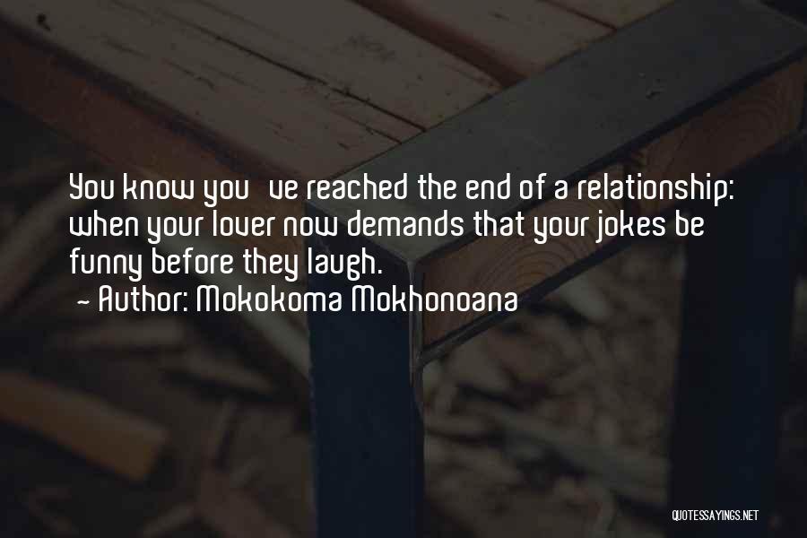 End Of Marriage Quotes By Mokokoma Mokhonoana