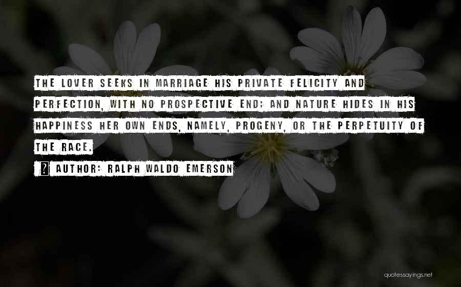 End Of Marriage Quotes By Ralph Waldo Emerson