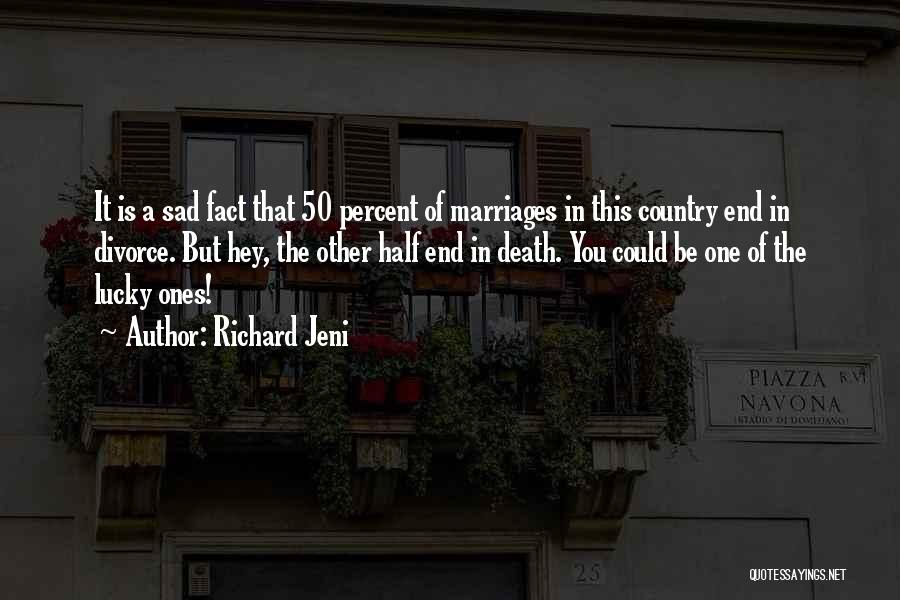 End Of Marriage Quotes By Richard Jeni